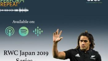 LISTEN: Sleep, Eat, Perform, Repeat - Episode 31 with Rodney So'oialo - 3rd of RWC 2019 Series